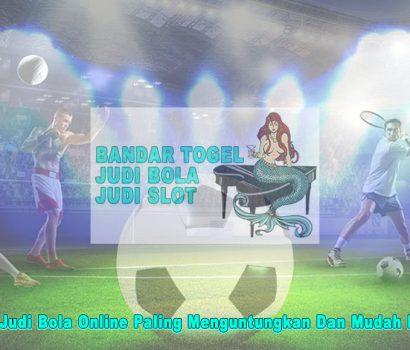 Judi Bola Online - Bandar Togel, Judi Bola Dan Slot Online