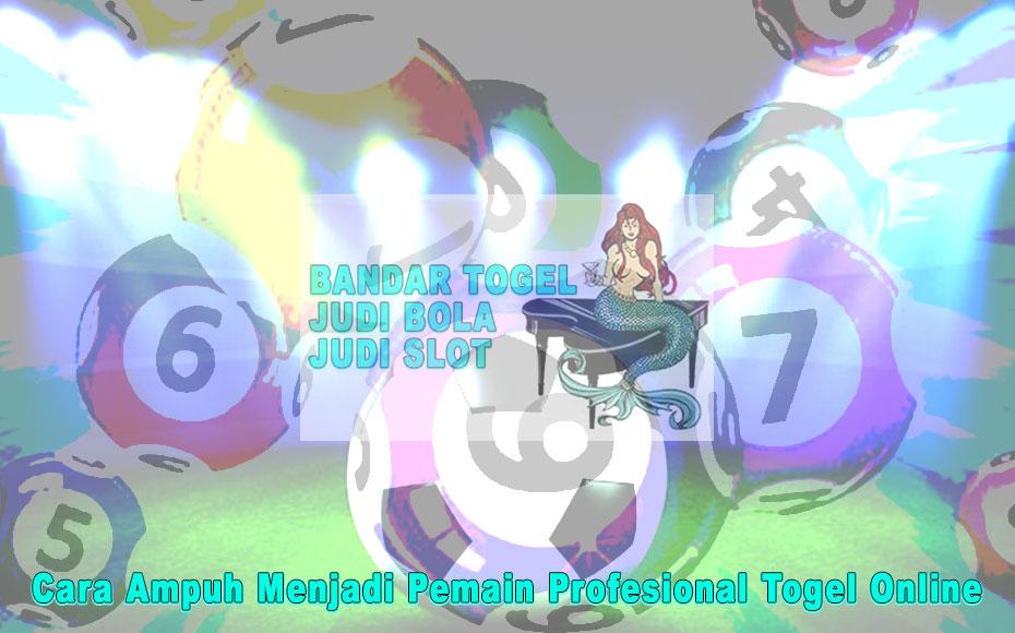 Togel Online Cara Ampuh Menjadi pemain Profesional Togel